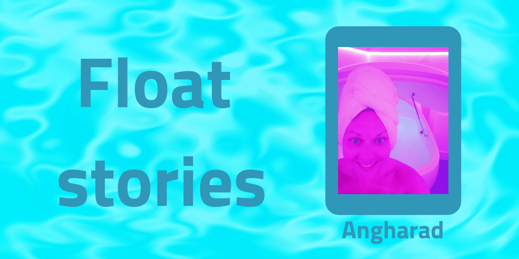 Float stories – Angharad